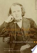 Johannes Brahms  Free But Alone