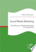 Social Media Marketing: Entwicklung von Marketingstrategien für Unternehmen