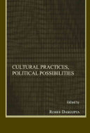 Cultural Practices  Political Possibilities