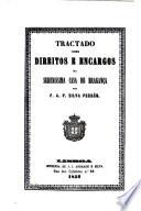 Tractado sobre direitos e encargos da Serenissima Casa de Bragança