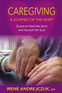 Caregiving A Journey Of The Heart