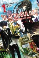 Black Bullet, Vol. 1 (light novel) Book