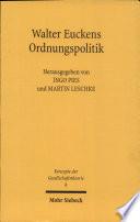 Walter Euckens Ordnungspolitik