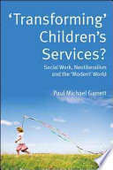 Transforming  Children S Services  Social Work  Neoliberalism And The  Modern  World
