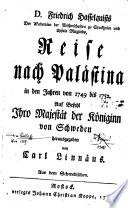 Reise nach Palastina in den Jahren von 1749 bis 1752. Auf befehl Ihro Majestat der koniginn von Schweden