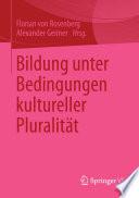 Bildung unter Bedingungen kultureller Pluralität