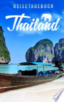 Reisetagebuch Thailand zum Selberschreiben und Gestalten