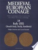 Medieval European Coinage  Volume 14  South Italy  Sicily  Sardinia