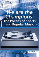 download ebook we are the champions: the politics of sports and popular music pdf epub