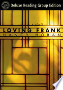 Loving Frank  Random House Reader s Circle Deluxe Reading Group Edition