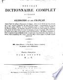 Nouveau Dictionnaire Complet a l Usage des Alllemands et des Francais