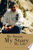 My Dream  My Story  My Life Book PDF