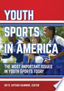 Youth Sports in America  The Most Important Issues in Youth Sports Today