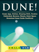 Dune! Game App, Online, Staying Still, Voodoo, Unblocked, Reverse, Cheats, Outer Space, Download, Game Guide Unofficial