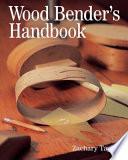Wood Bender s Handbook