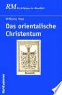 Das orientalische Christentum