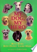 My Dog  My Hero