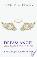 Dream Angel How Stella Got Her Wings : all while she is pregnant. she learns...