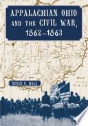 Appalachian Ohio and the Civil War  1862 1863