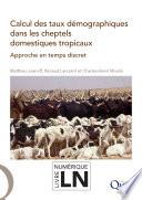 Calcul Des Taux Démographiques Dans Les Cheptels Domestiques Tropicaux par Matthieu Lesnoff, Renaud Lancelot, Charles-Henri Moulin
