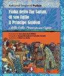 Fiaba dello Zar Saltan  di suo figlio il Principe Guidon e della bella Principessa Cigno