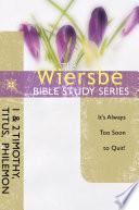 The Wiersbe Bible Study Series  1   2 Timothy  Titus  Philemon