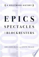 Epics  Spectacles  and Blockbusters