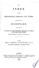 An Index To The Remarkable Passages And Words Made Use Of By Shakspeare : ...