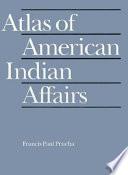 Atlas Of American Indian Affairs