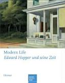 Modern life  Edward Hopper und seine Zeit
