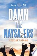 Damn the Naysayers