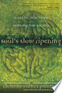 The Soul s Slow Ripening