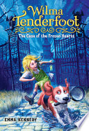 Wilma Tenderfoot: The Case of the Frozen Hearts