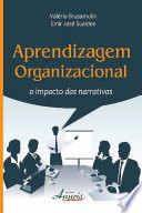Aprendizagem Organizacional: O Impacto das Narrativas