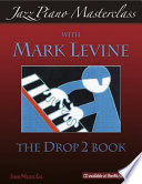 Jazz Piano Masterclass  The Drop 2 Book