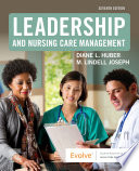 Leadership And Nursing Care Management E Book