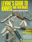 Levine's Guide To Knives And Their Values : expanded edition provides everything one needs to know...