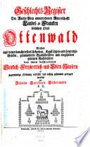 Geschlechts-Register Der Reichs Frey unmittelbaren Ritterschafft Landes zu Francken löblichen Orts Ottenwald