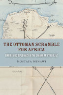 The Ottoman Scramble For Africa : tell the story of the ottoman empire's expansionist...