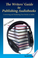 The Writers  Guide to Publishing Audiobooks