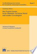 Das Projekt Europa in der Dialektik Von Freiem Markt und Sozialer Gerechtigkeit