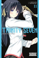 Trinity Seven, Vol. 11 : lilith and mira vs. fighting powerhouses...