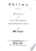 Adelma, Drama in fünf Aufzügen, nach dem Englischen des Lewis, von W. Vogel