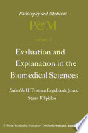 Evaluation and Explanation in the Biomedical Sciences