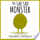 The Sad Sad Monster
