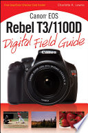 Canon EOS Rebel T3 1100D Digital Field Guide