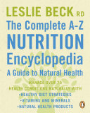 The Complete A Z Nutrition Encyclopedia  a Guide To Natural Health