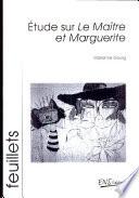 Etude sur le Ma  tre et Marguerite