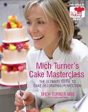 Mich Turner S Cake Masterclass