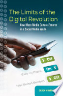 The Limits of the Digital Revolution  How Mass Media Culture Endures in a Social Media World
